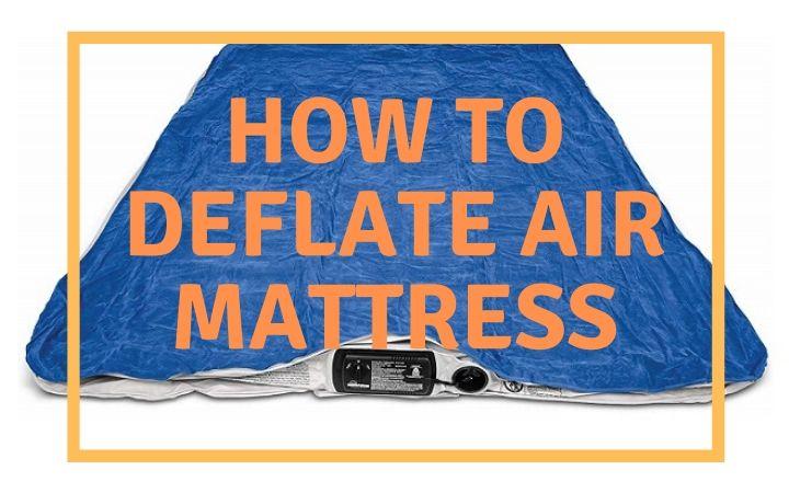 How To Deflate Air Mattress